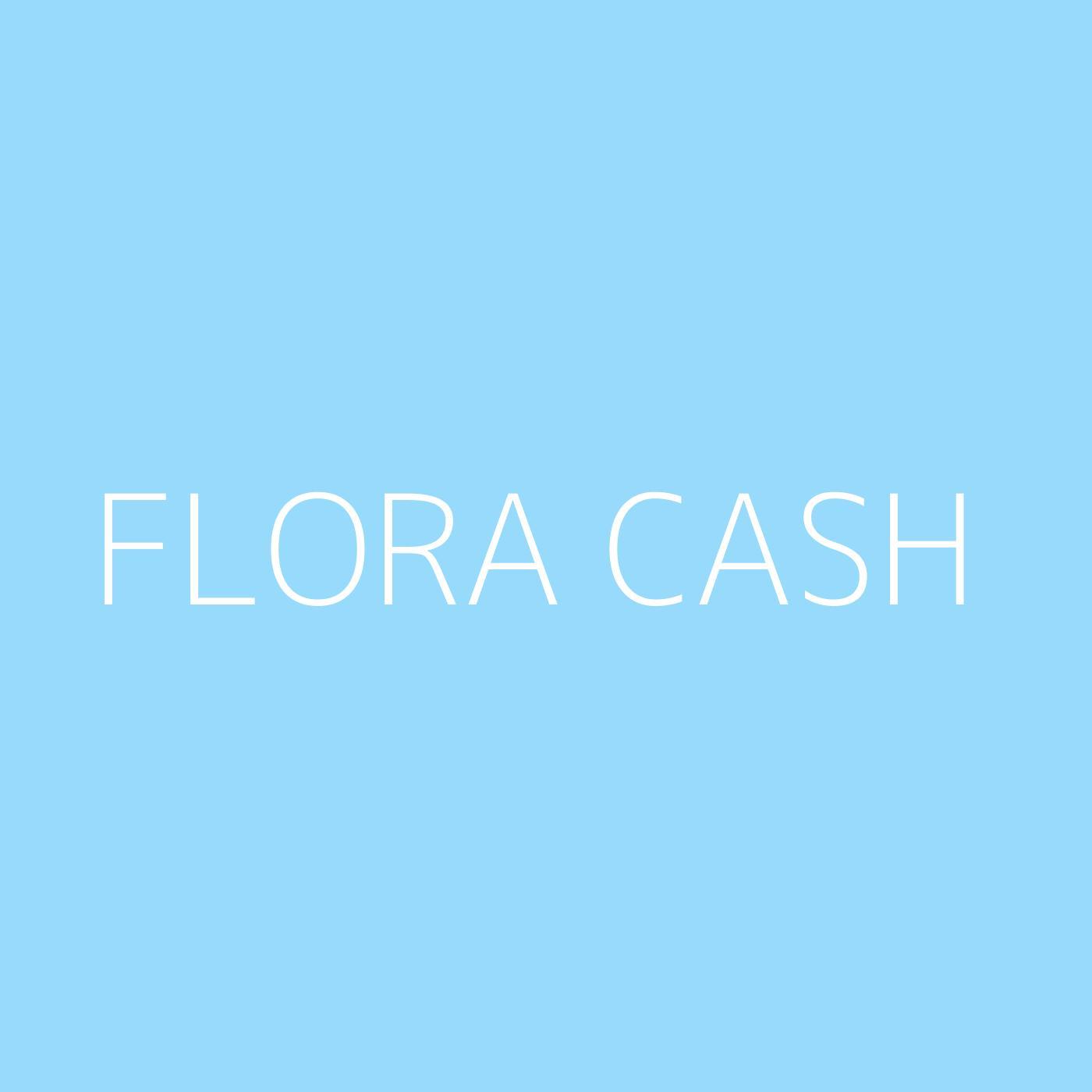 flora cash Playlist Artwork
