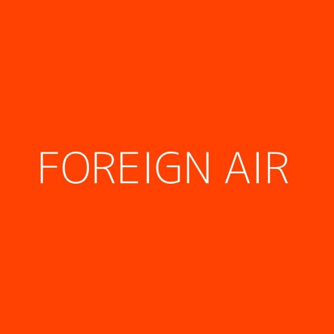 Foreign Air Playlist – Most Popular