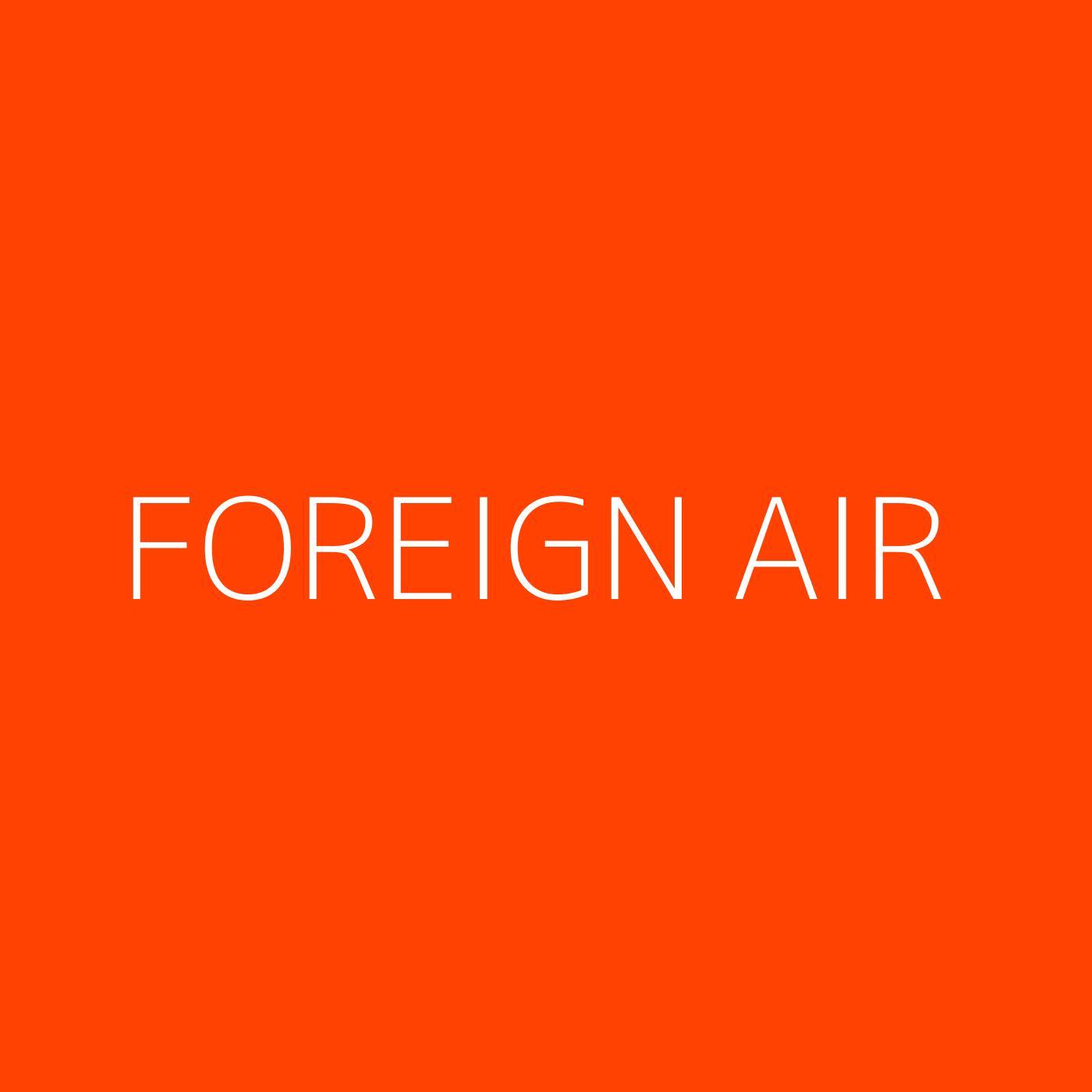 Foreign Air Playlist Artwork