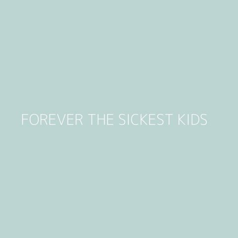 Forever The Sickest Kids Playlist – Most Popular