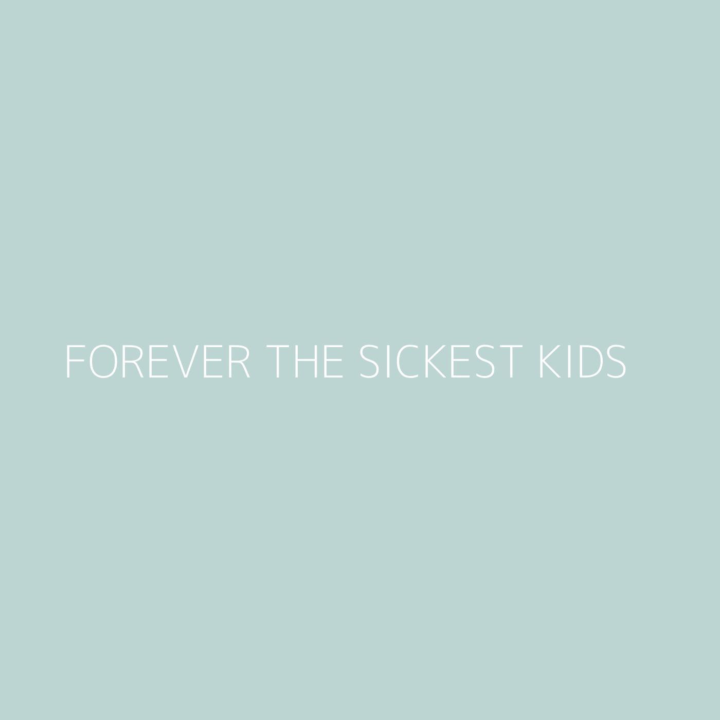 Forever The Sickest Kids Playlist Artwork