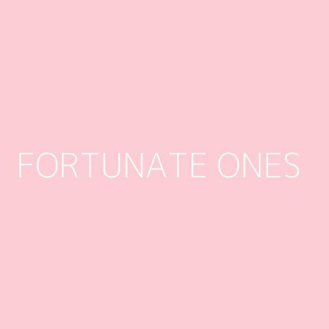 Fortunate Ones Playlist – Most Popular