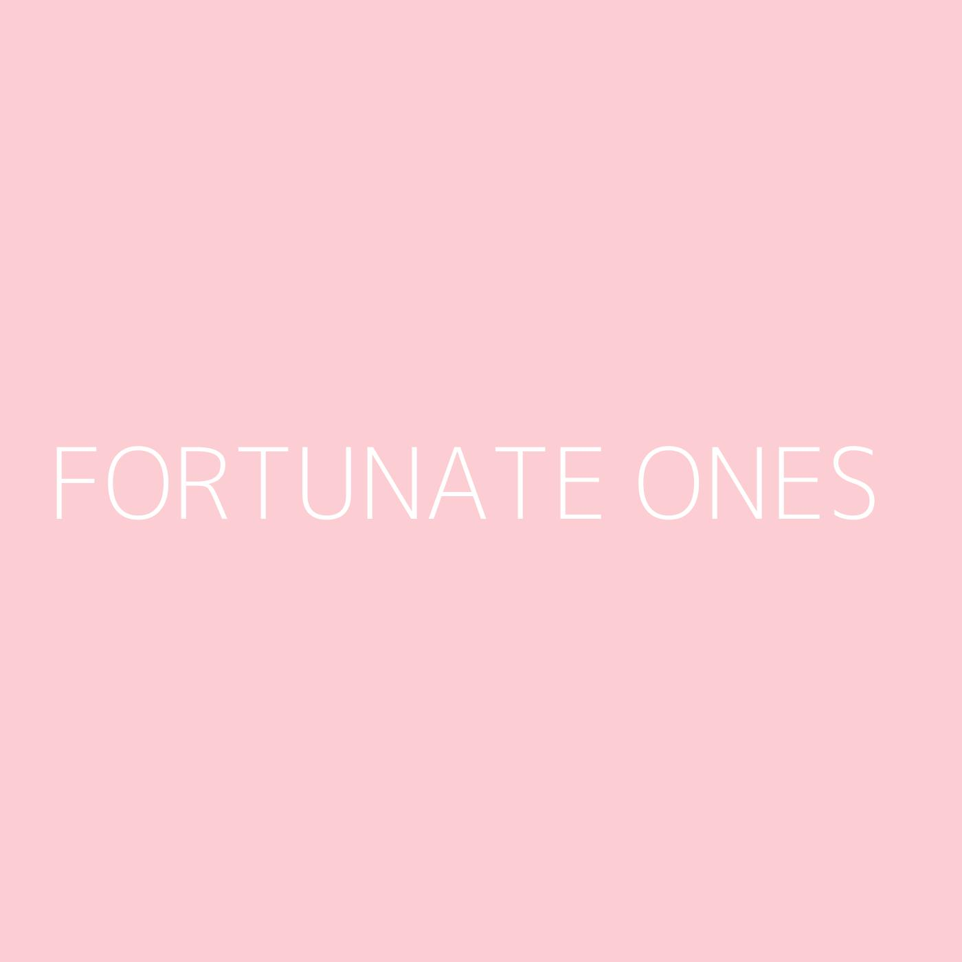 Fortunate Ones Playlist Artwork