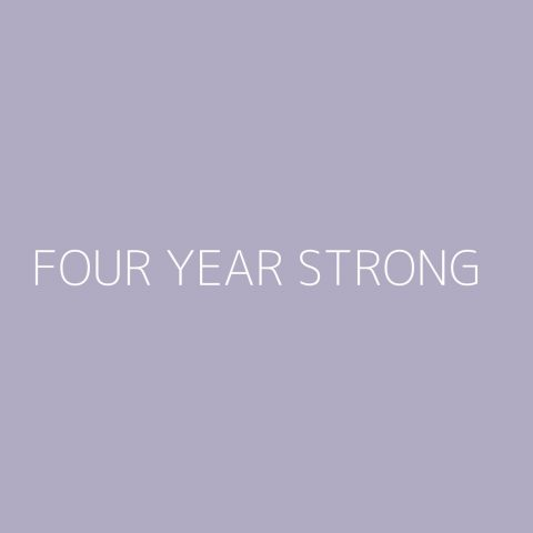 Four Year Strong Playlist – Most Popular