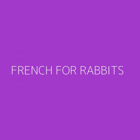 French For Rabbits Playlist – Most Popular