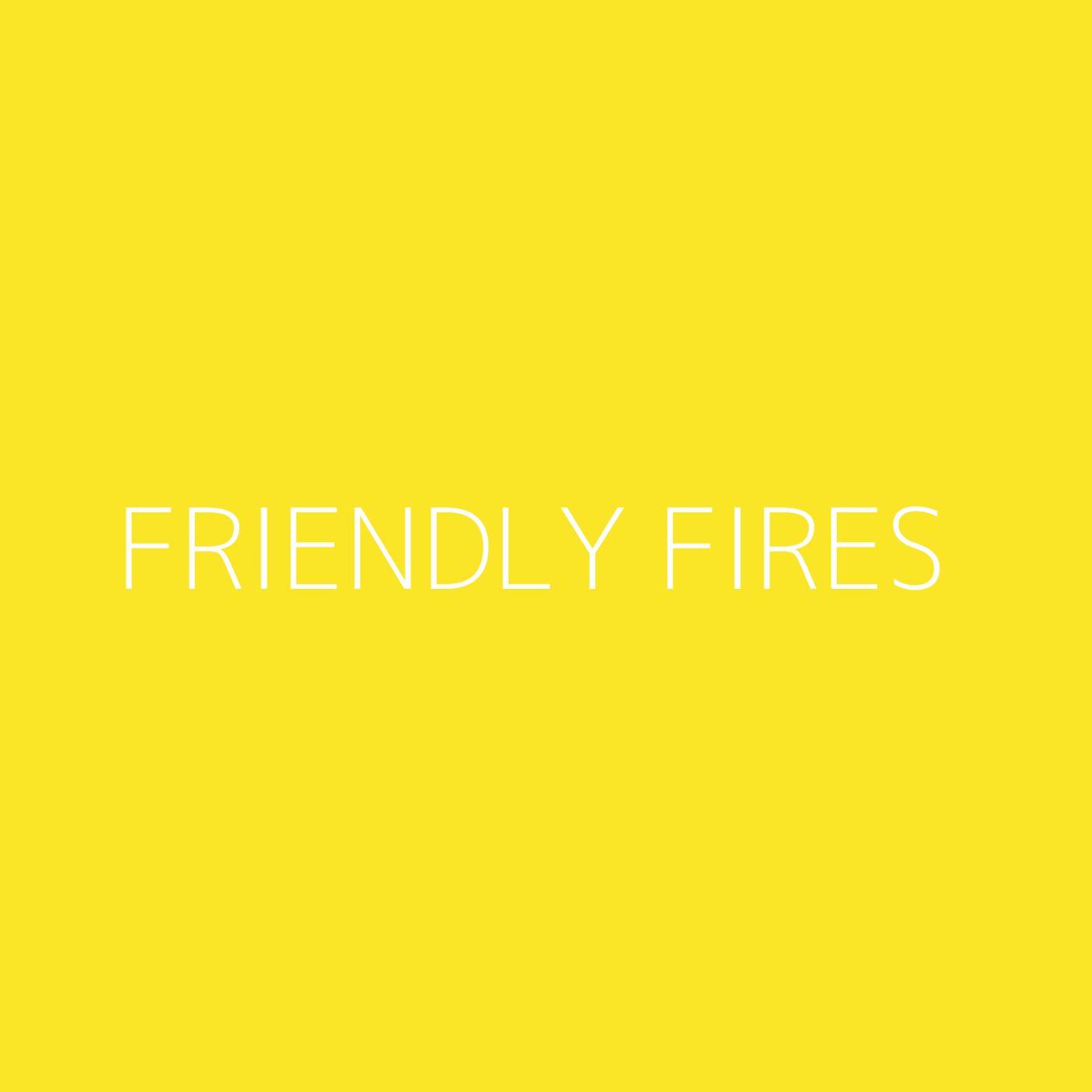 Friendly Fires Playlist Artwork