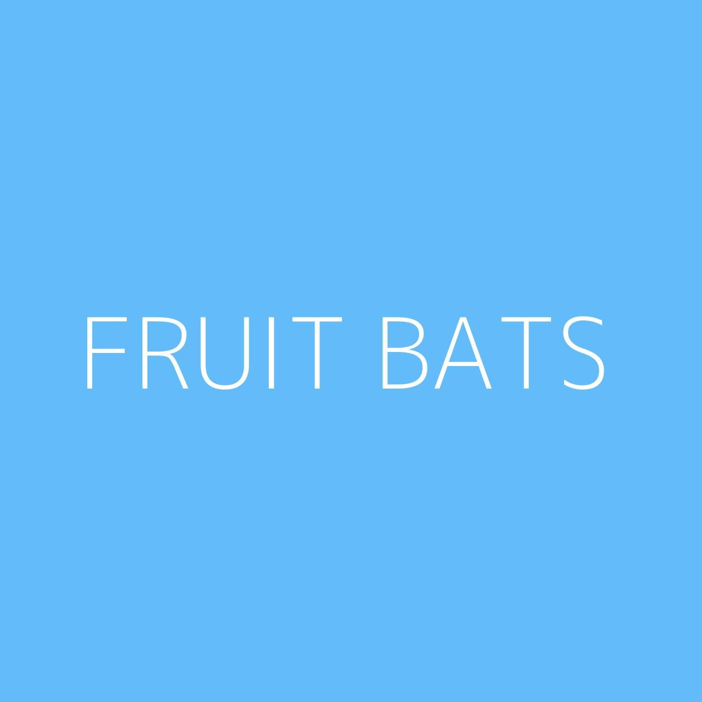 Fruit Bats Playlist Artwork