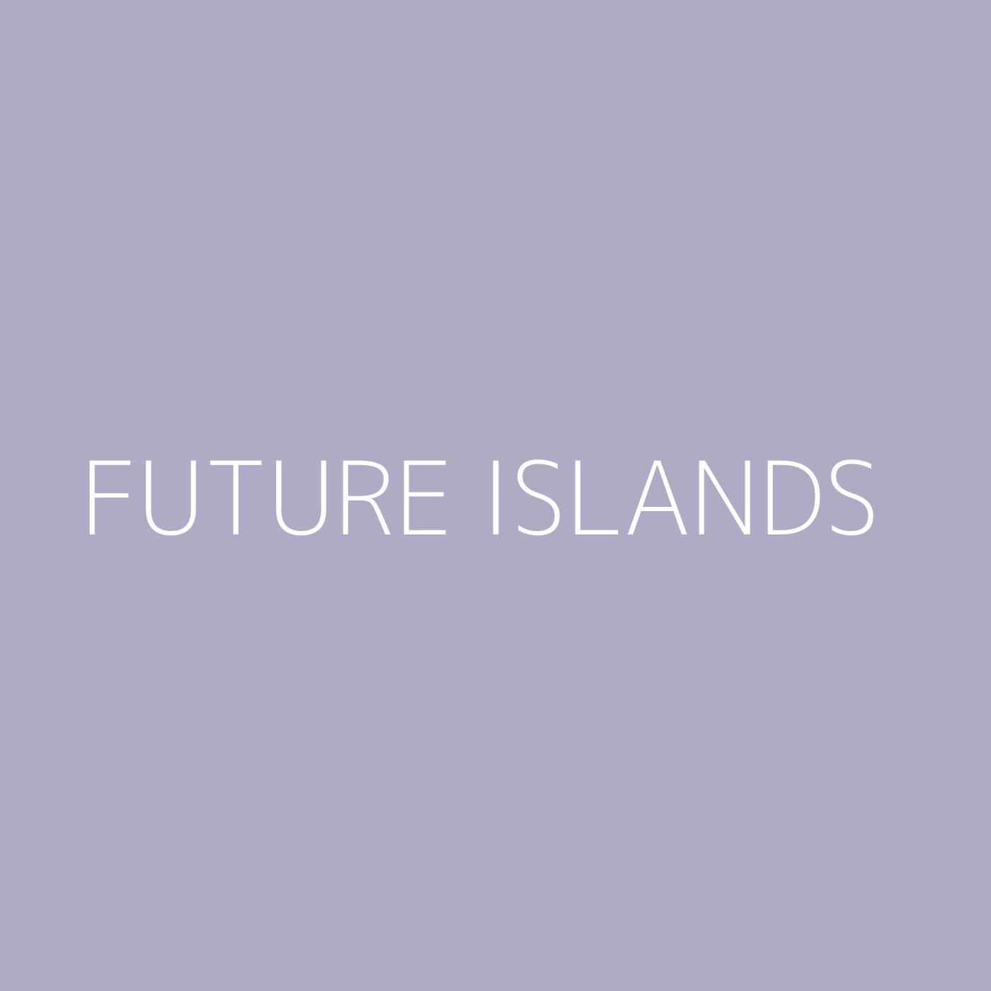 Future Islands Playlist Artwork