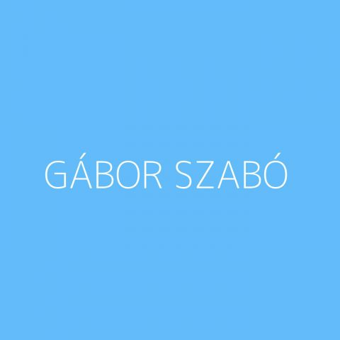 Gábor Szabó Playlist – Most Popular