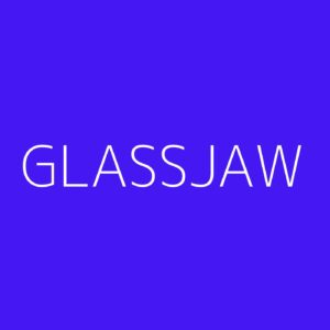 Glassjaw Playlist - Most Popular