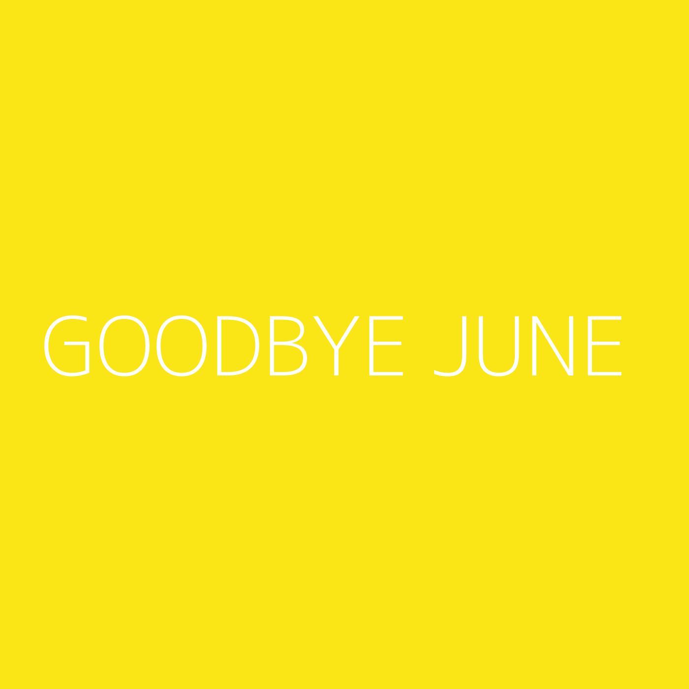Goodbye June Playlist Artwork