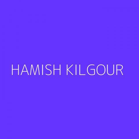 Hamish Kilgour Playlist – Most Popular
