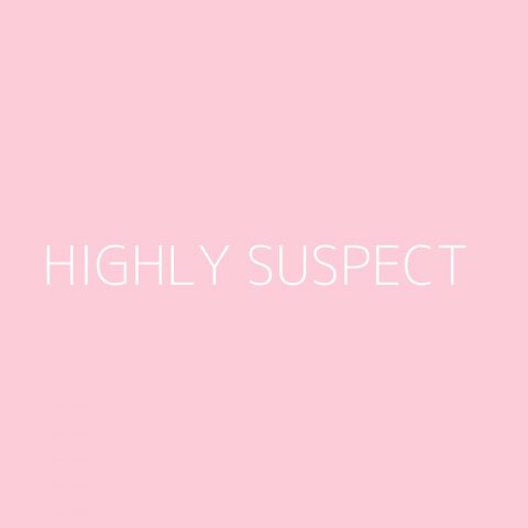 Highly Suspect Playlist – Most Popular