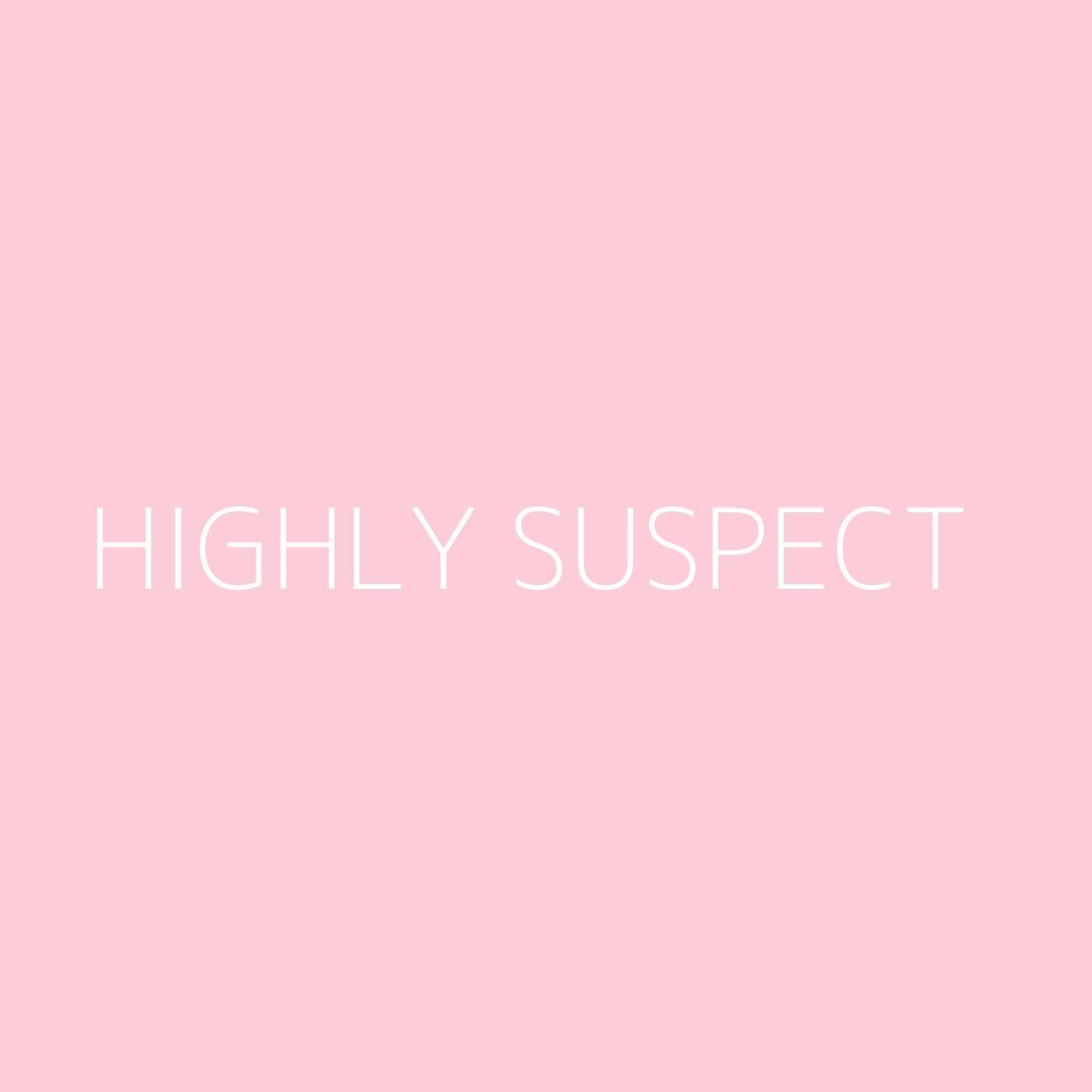 Highly Suspect Playlist Artwork