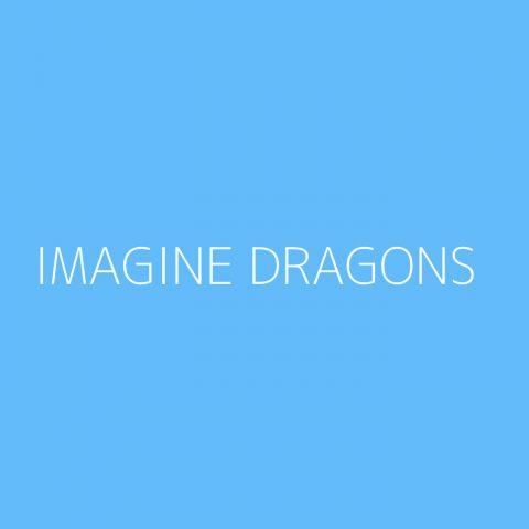 Imagine Dragons Playlist – Most Popular
