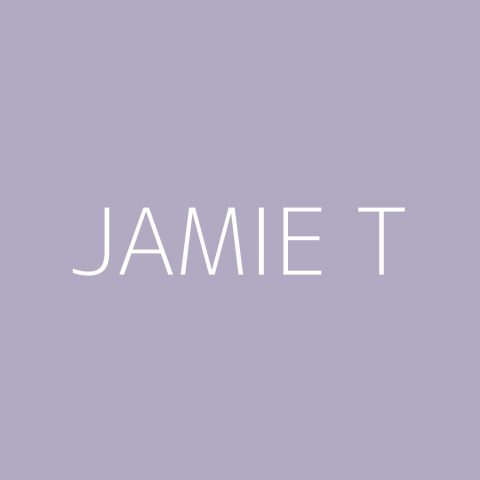 Jamie T Playlist – Most Popular