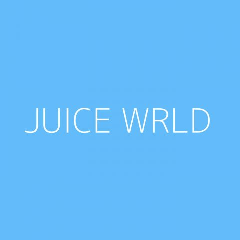 Juice WRLD Playlist – Most Popular