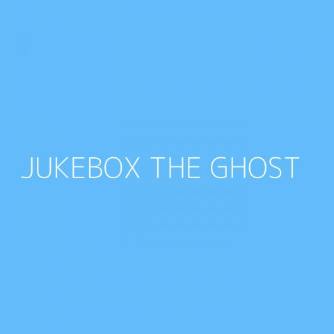 Jukebox The Ghost Playlist – Most Popular