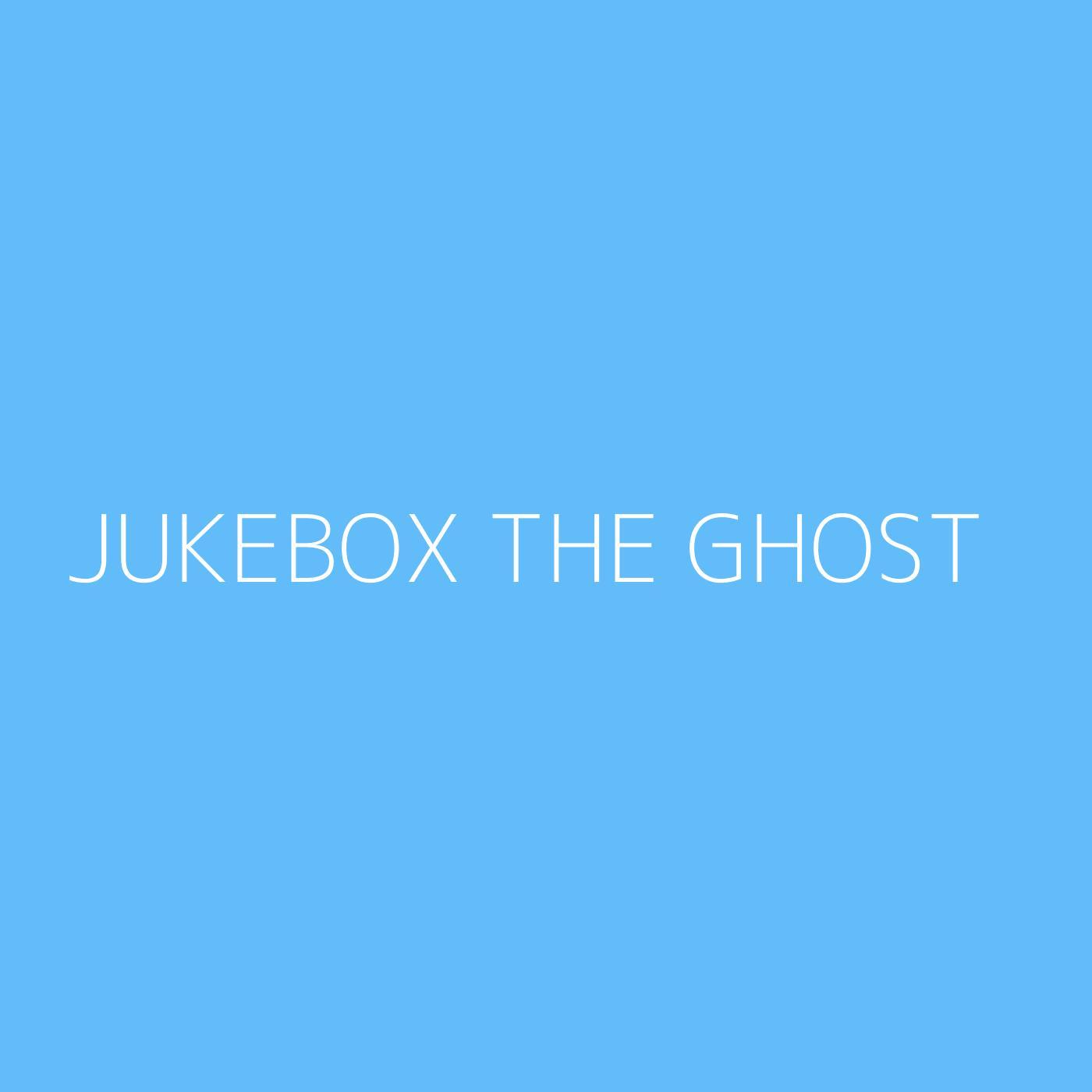 Jukebox The Ghost Playlist Artwork
