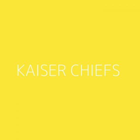 Kaiser Chiefs Playlist – Most Popular