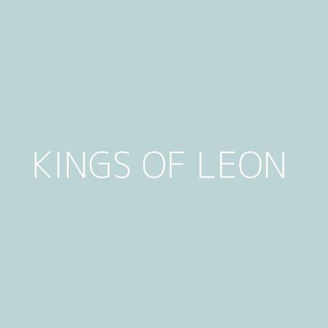 Kings of Leon Playlist – Most Popular