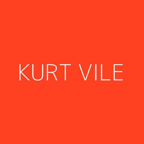 Kurt Vile Playlist – Most Popular