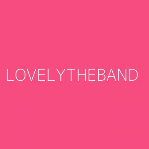lovelytheband Playlist – Most Popular