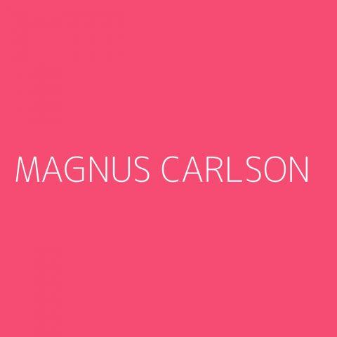Magnus Carlson Playlist – Most Popular