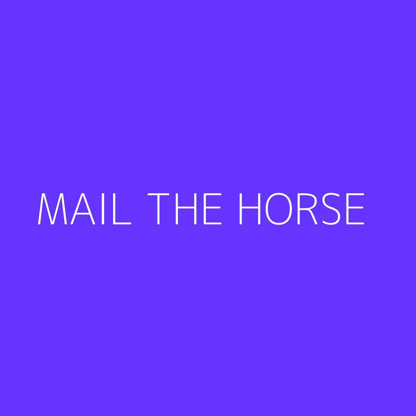 Mail the Horse Playlist Artwork