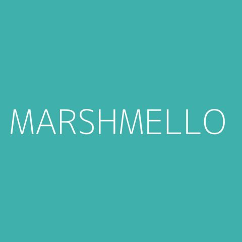 Marshmello Playlist – Most Popular