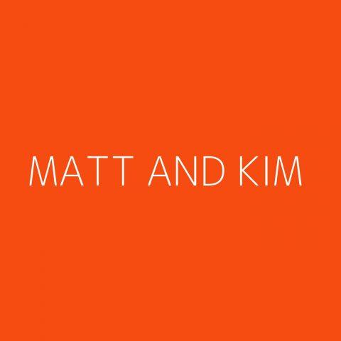 Matt and Kim Playlist – Most Popular