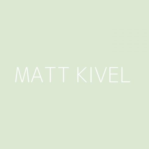Matt Kivel Playlist – Most Popular