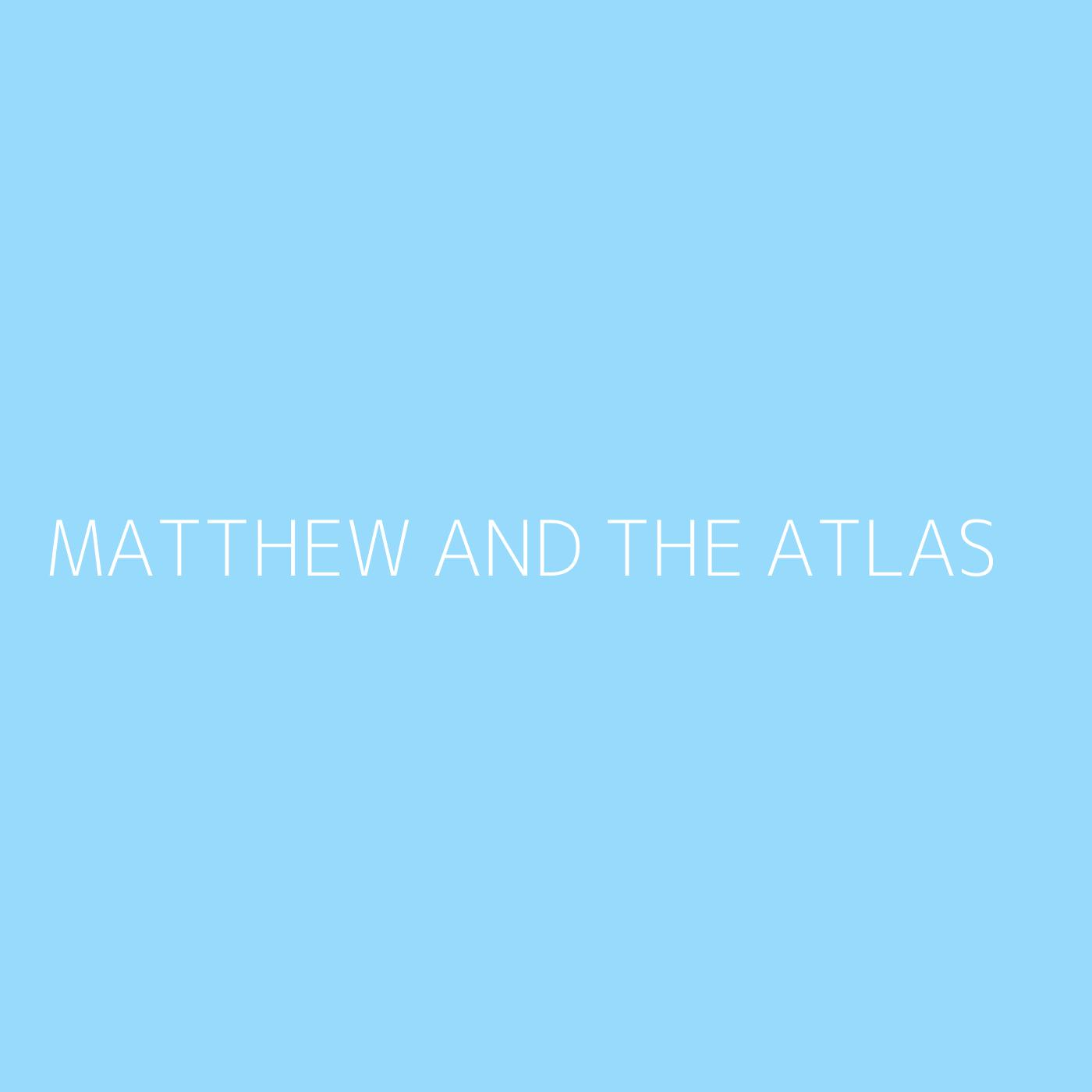 Matthew And The Atlas Playlist Artwork