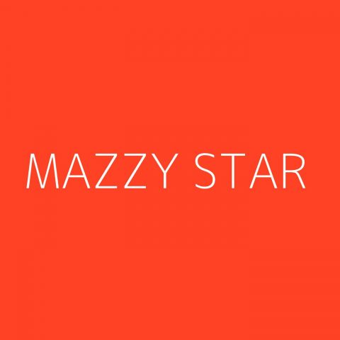Mazzy Star Playlist – Most Popular