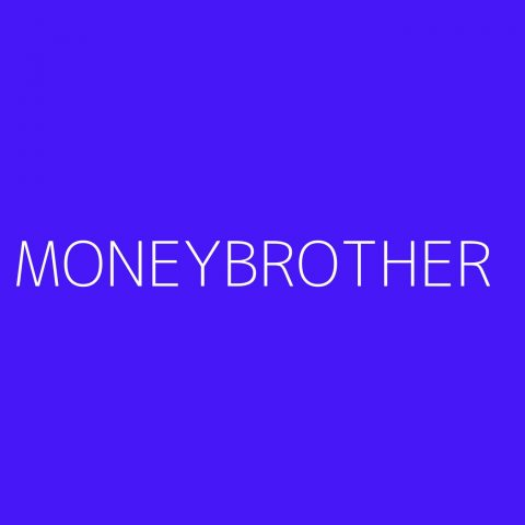 Moneybrother Playlist – Most Popular