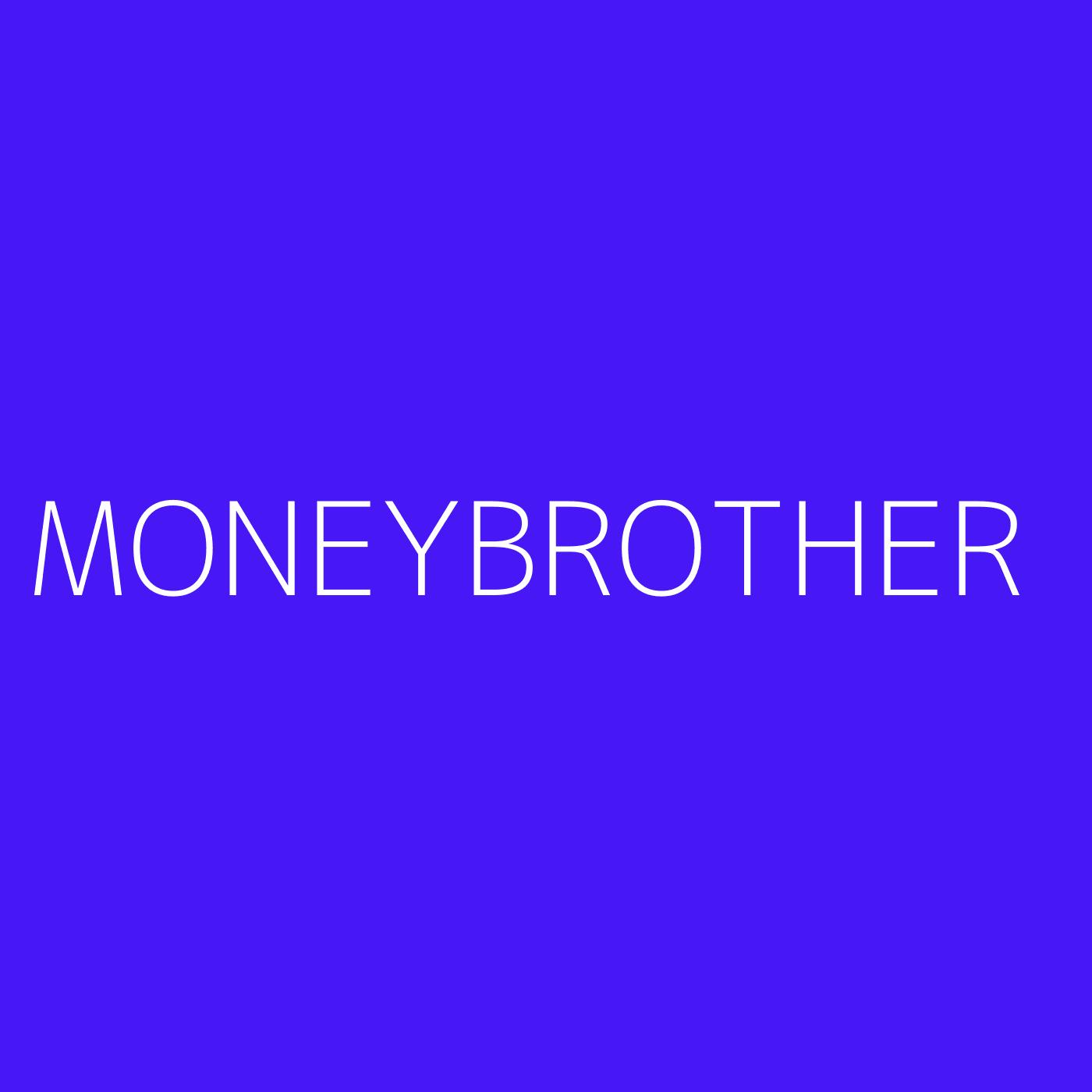 Moneybrother Playlist Artwork