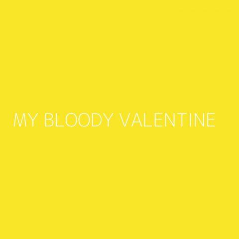 My Bloody Valentine Playlist – Most Popular