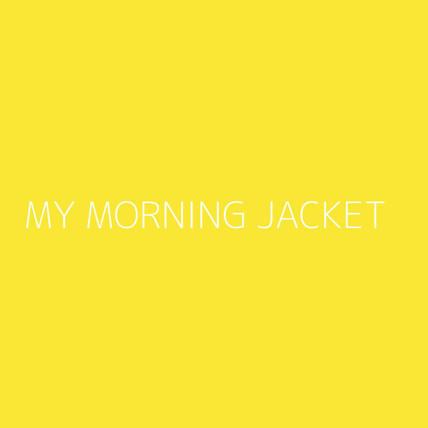 My Morning Jacket Playlist Artwork