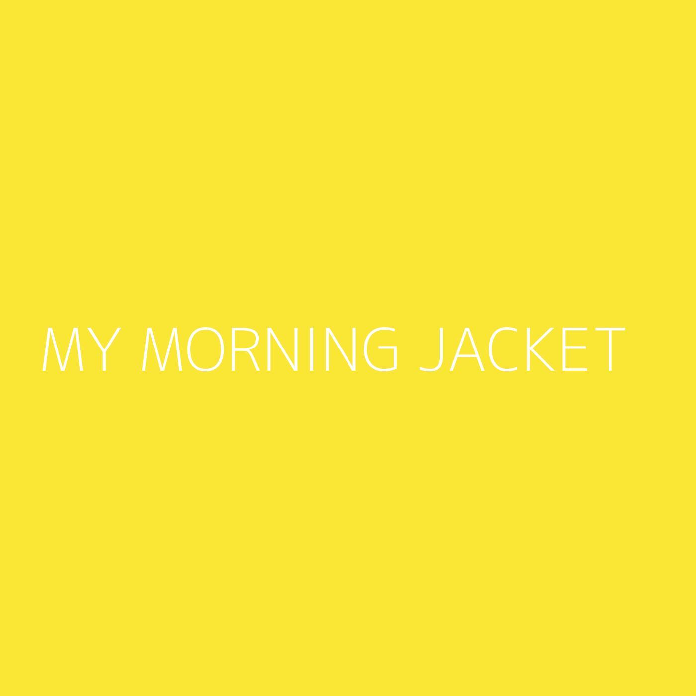 My Morning Jacket Playlist Artwork