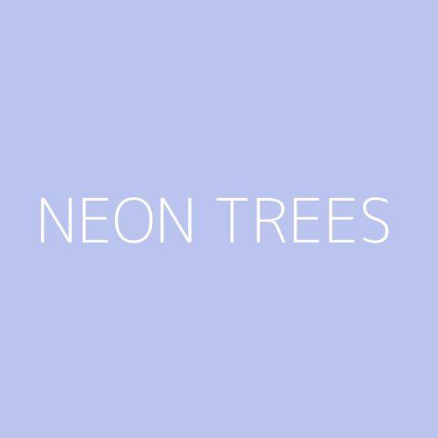 Neon Trees Playlist – Most Popular