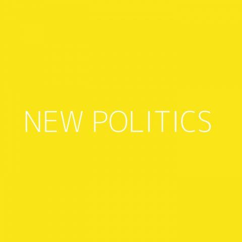 New Politics Playlist – Most Popular
