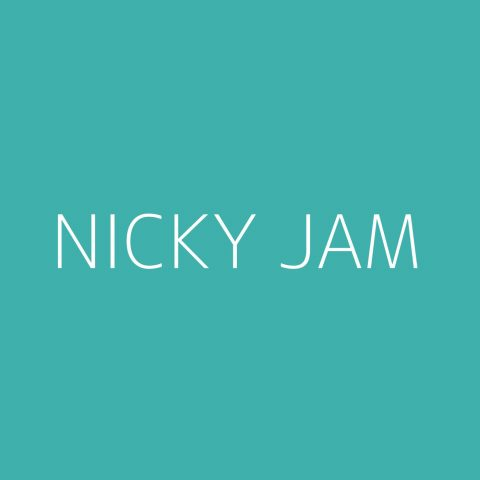 Nicky Jam Playlist – Most Popular
