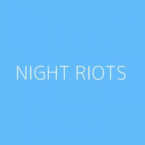 Night Riots Playlist – Most Popular