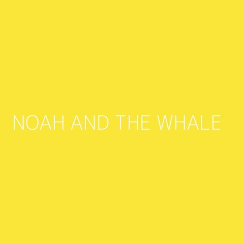 Noah And The Whale Playlist – Most Popular