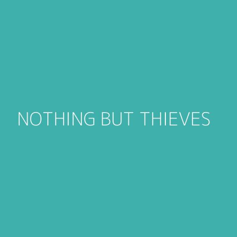 Nothing But Thieves Playlist – Most Popular