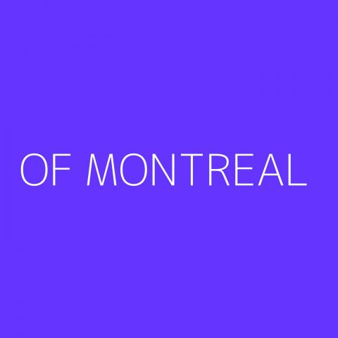 of Montreal Playlist – Most Popular