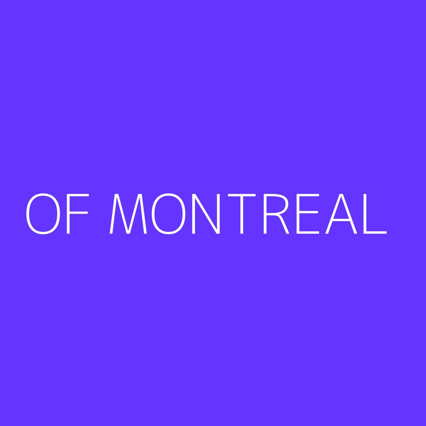 of Montreal Playlist Artwork