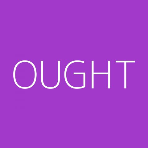 Ought Playlist – Most Popular