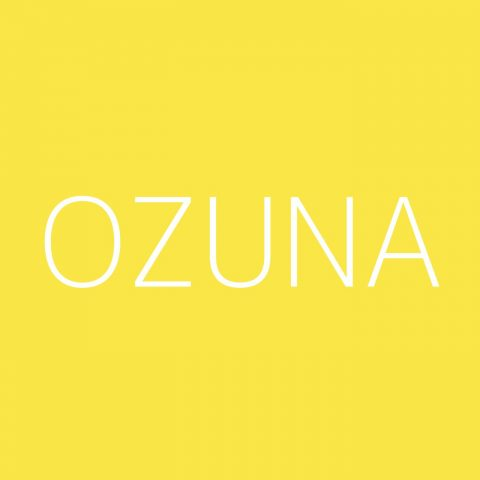 Ozuna Playlist – Most Popular