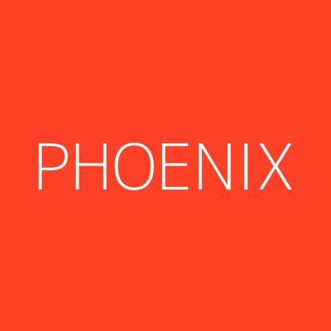 Phoenix Playlist – Most Popular